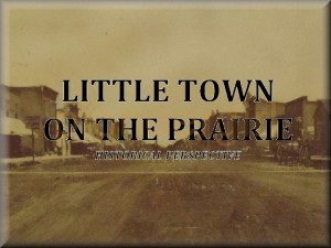 Little Town on the Prairie - historical perspective
