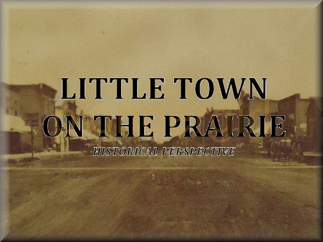 Little Town on the Prairie – historical perspective