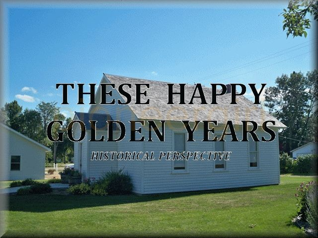 These Happy Golden Years – historical perspective