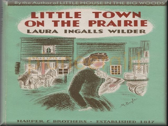Little Town on the Prairie – the fictional story