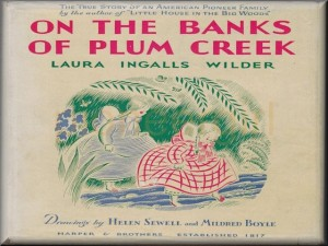 On the Banks of Plum Creek, the fictional story