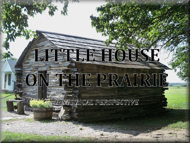 Little House on the Prairie – historical perspective
