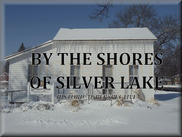 By the Shores of Silver Lake – historical perspective