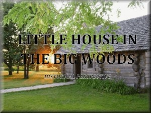 Little House in the Big Woods - historical perspective
