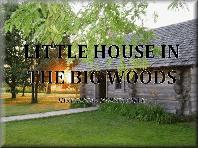 Little House in the Big Woods – historical perspective