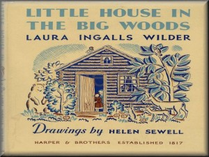 Little House in the Big Woods - the fictional story