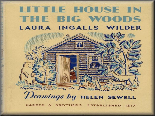 Little House in the Big Woods – the fictional story