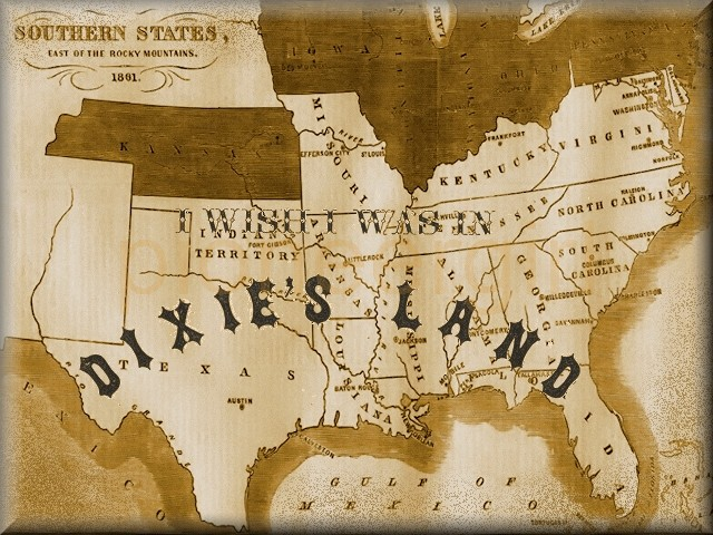"""""""I Wish I Was in Dixie's Land"""""""