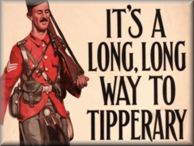 """""""It's a Long, Long Way to Tipperary"""""""