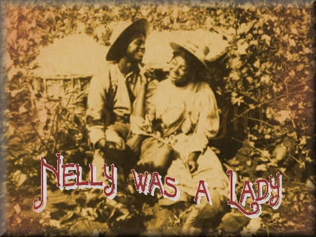 """Nellie was a Lady"""
