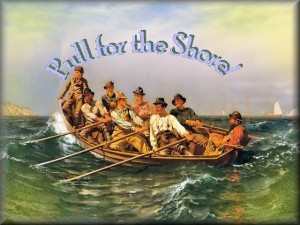 """Pull for the Shore"""