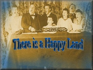 """There is a Happy Land"""